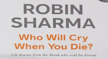 BEST QUOTES FROM WHO WILL CRY WHEN YOU DIE – ROBIN SHARMA